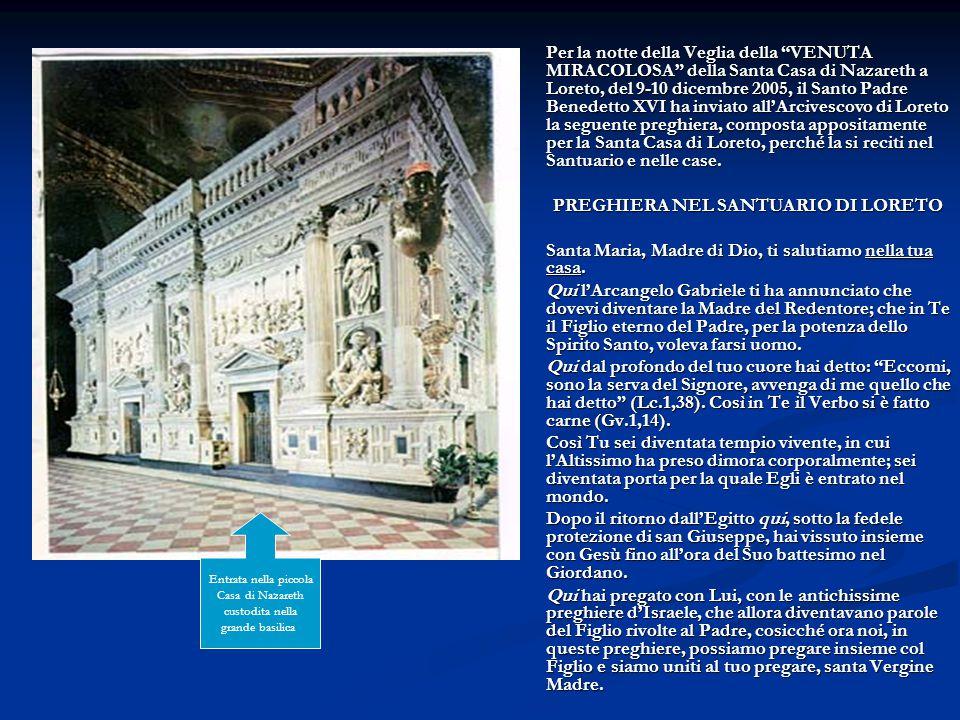 """Per la notte della Veglia della """"VENUTA MIRACOLOSA"""" della Santa Casa di Nazareth a Loreto, del 9-10 dicembre 2005, il Santo Padre Benedetto XVI ha inv"""
