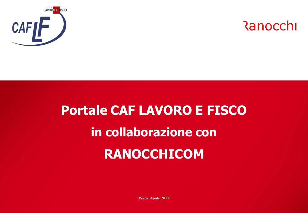 Portale CAF LAVORO E FISCO in collaborazione con RANOCCHICOM Roma Aprile 2012