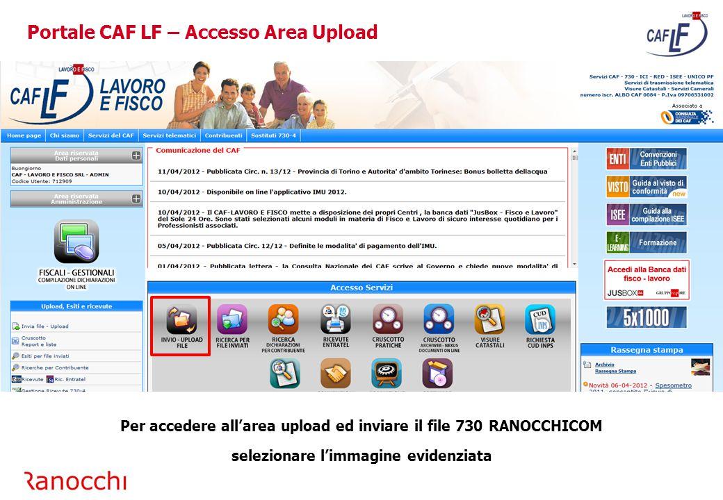 Per accedere all'area upload ed inviare il file 730 RANOCCHICOM selezionare l'immagine evidenziata Portale CAF LF – Accesso Area Upload