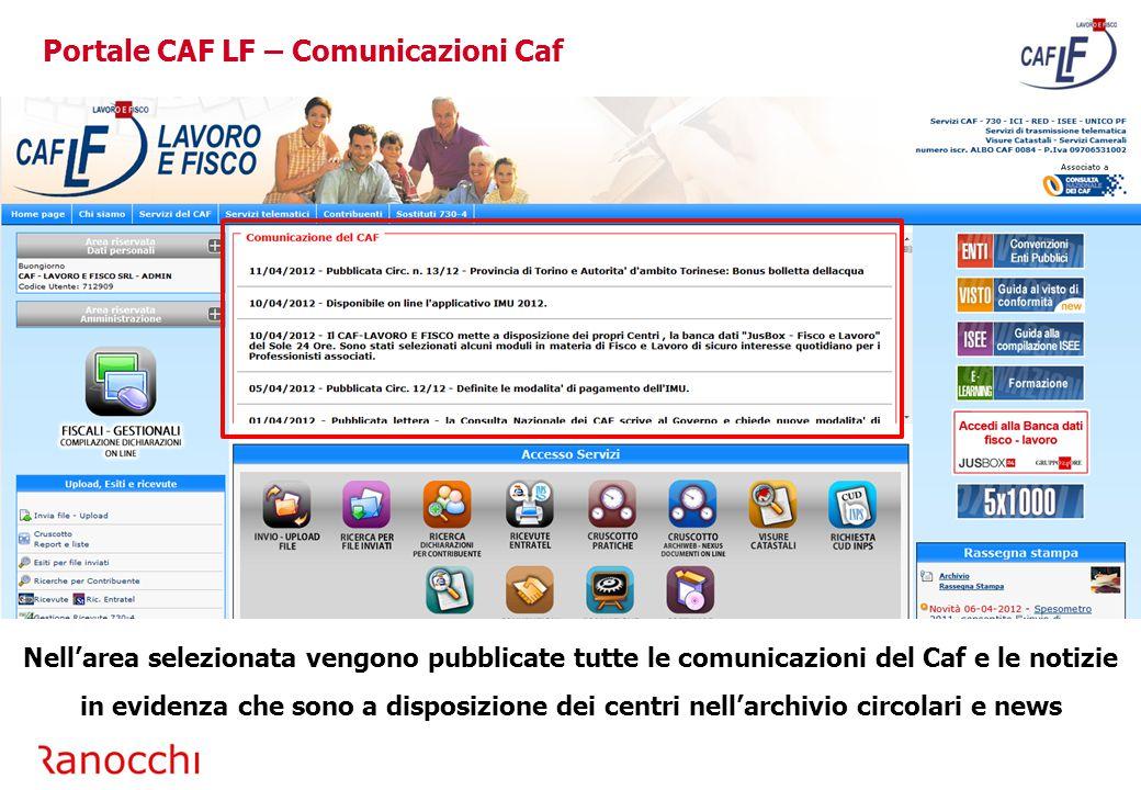 Portale CAF LF – Comunicazioni Caf Nell'area selezionata vengono pubblicate tutte le comunicazioni del Caf e le notizie in evidenza che sono a disposizione dei centri nell'archivio circolari e news