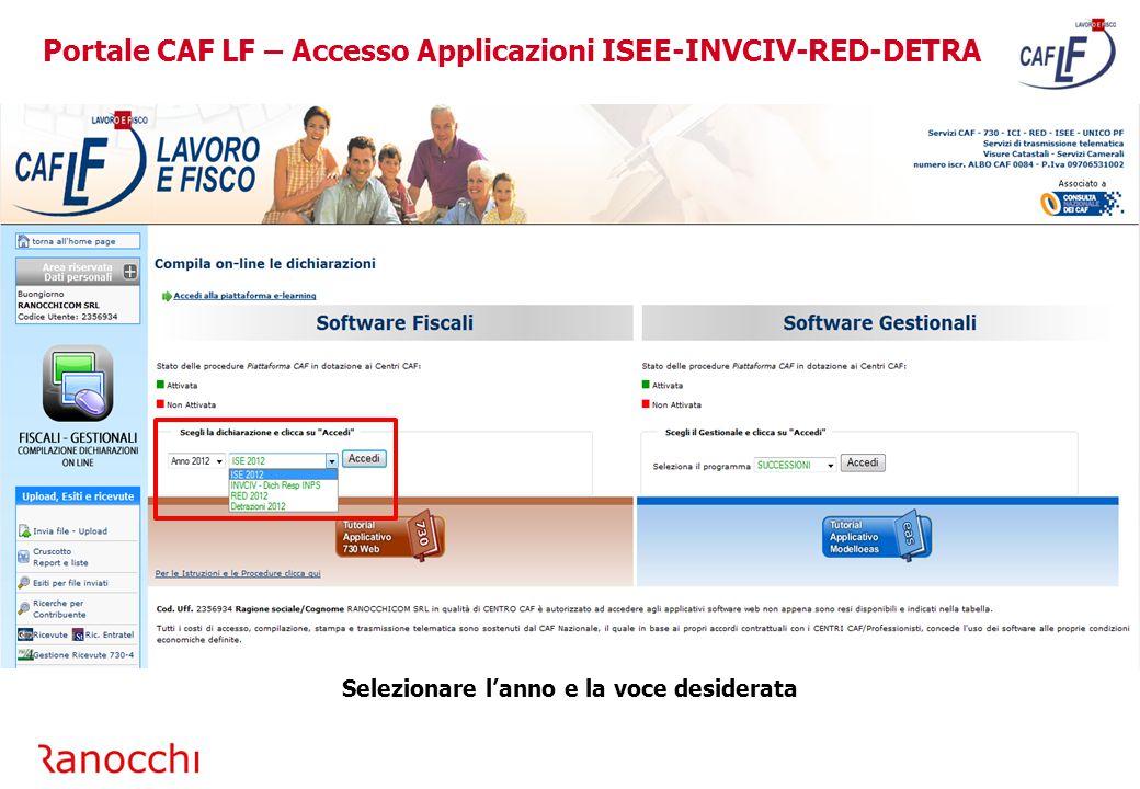 Selezionare l'anno e la voce desiderata Portale CAF LF – Accesso Applicazioni ISEE-INVCIV-RED-DETRA