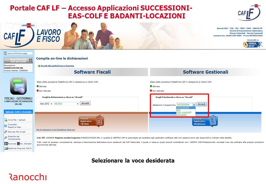 Selezionare la voce desiderata Portale CAF LF – Accesso Applicazioni SUCCESSIONI- EAS-COLF E BADANTI-LOCAZIONI