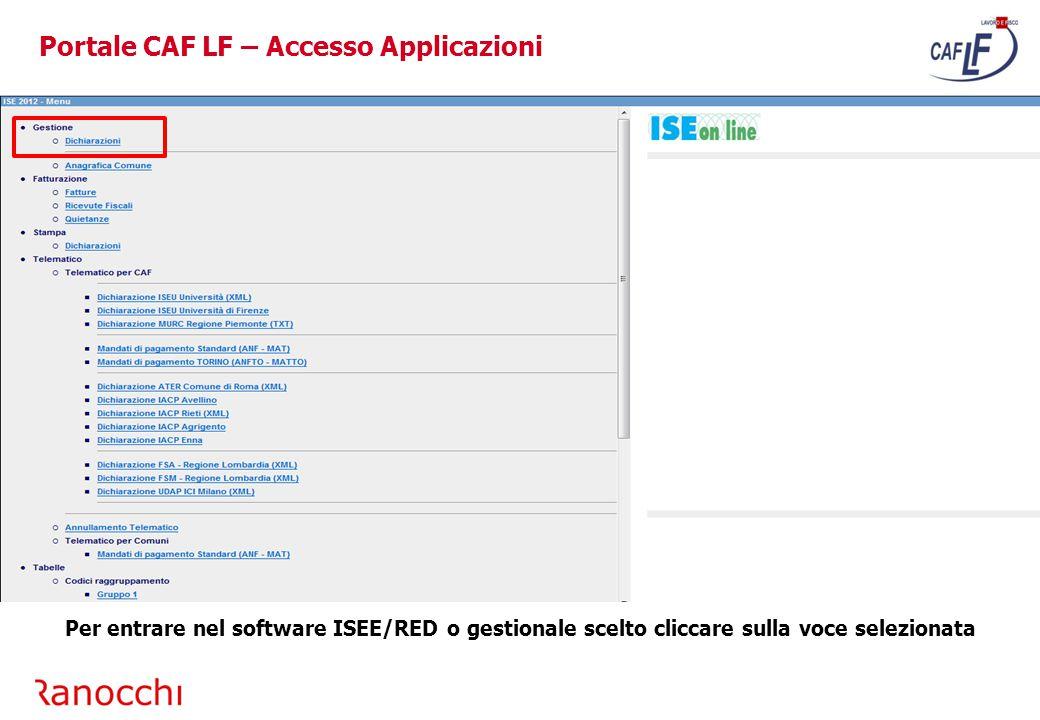 Portale CAF LF – Accesso Applicazioni Per entrare nel software ISEE/RED o gestionale scelto cliccare sulla voce selezionata