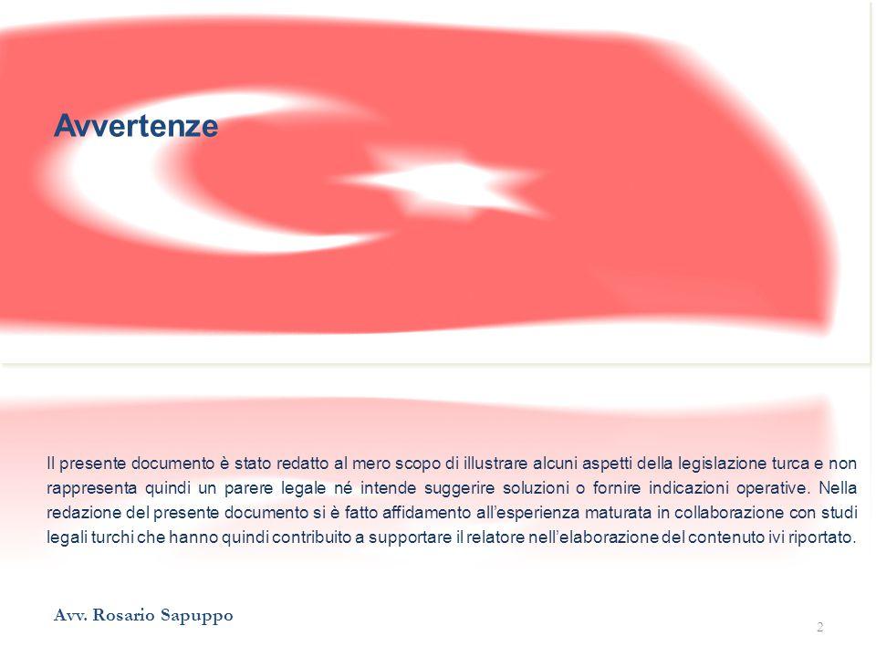 Il presente documento è stato redatto al mero scopo di illustrare alcuni aspetti della legislazione turca e non rappresenta quindi un parere legale né