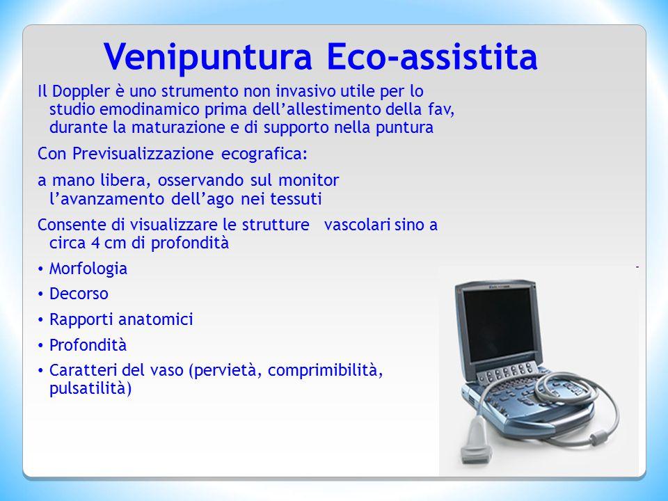 Venipuntura Eco-assistita Il Doppler è uno strumento non invasivo utile per lo studio emodinamico prima dell'allestimento della fav, durante la matura