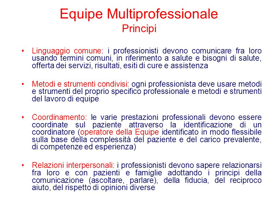 Equipe Multiprofessionale Principi Linguaggio comune: i professionisti devono comunicare fra loro usando termini comuni, in riferimento a salute e bis