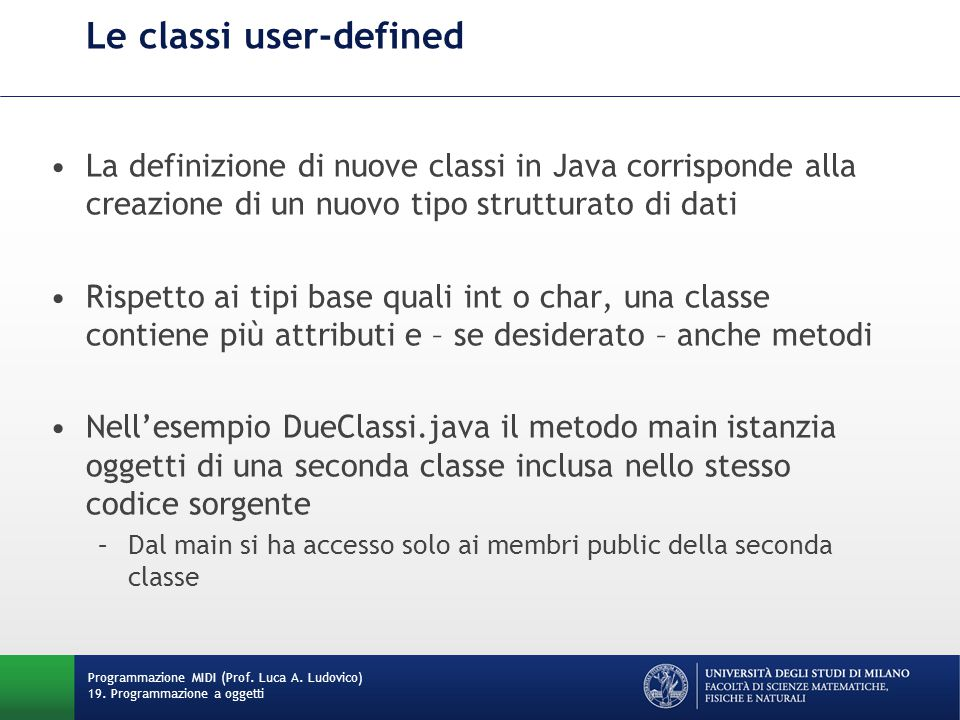 Le classi user-defined Programmazione MIDI (Prof. Luca A.