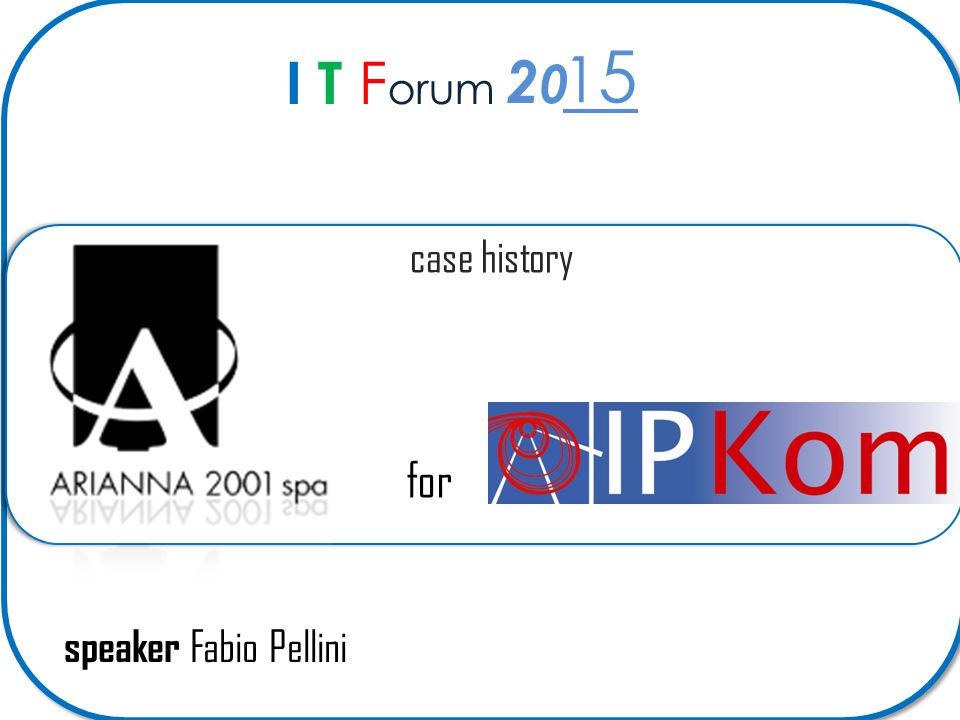 I T F orum 2020 1515 speaker Fabio Pellini case history for