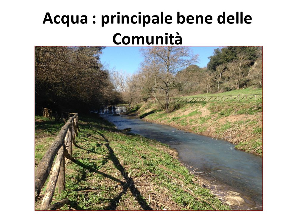 Acqua : principale bene delle Comunità
