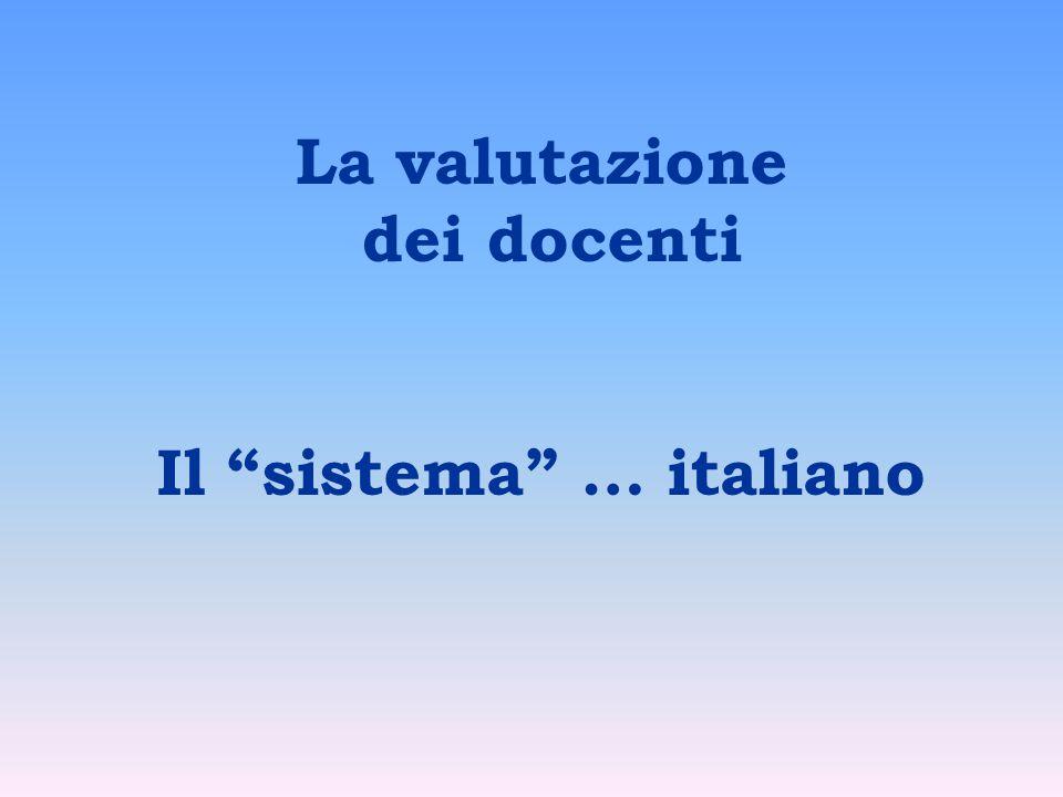 La valutazione dei docenti Il sistema … italiano