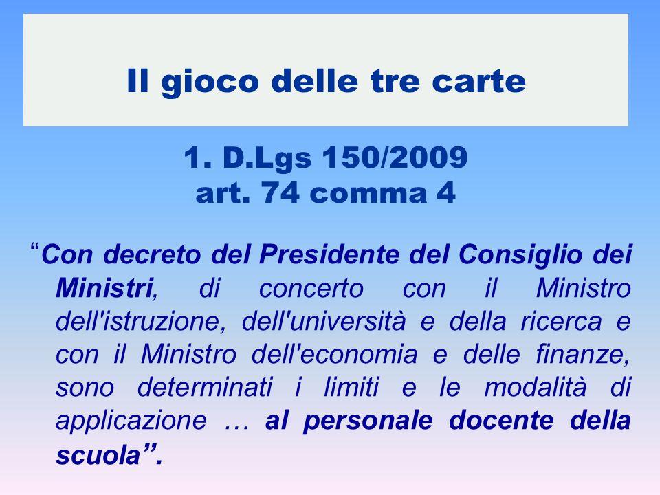 """Il gioco delle tre carte 1. D.Lgs 150/2009 art. 74 comma 4 """" Con decreto del Presidente del Consiglio dei Ministri, di concerto con il Ministro dell'i"""