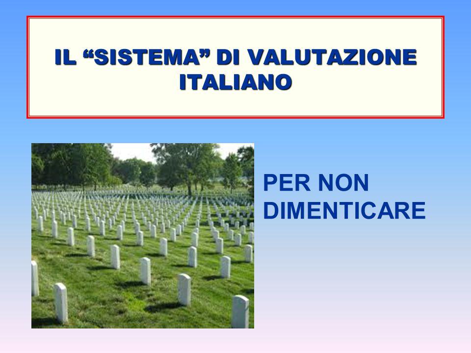 """IL """"SISTEMA"""" DI VALUTAZIONE ITALIANO PER NON DIMENTICARE"""