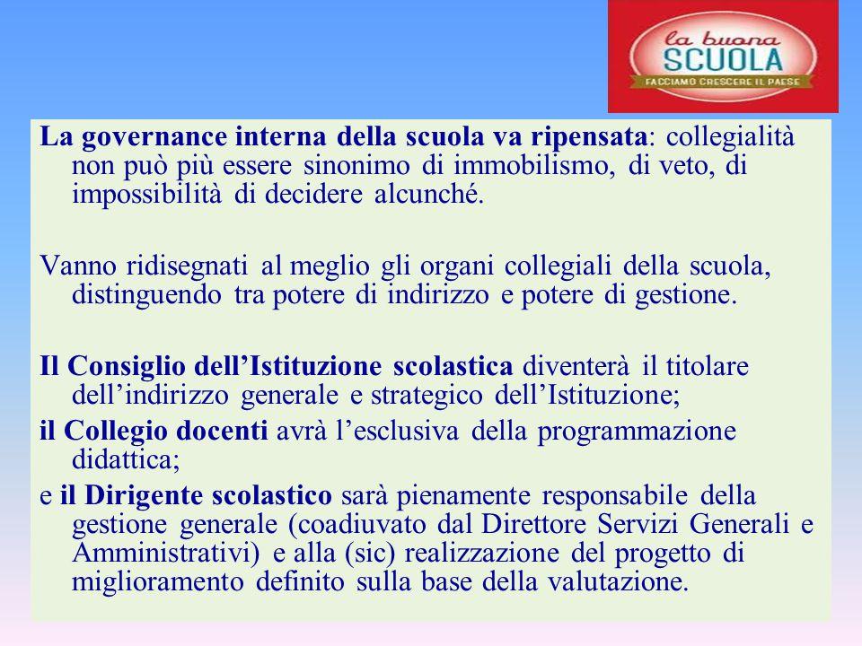 La governance interna della scuola va ripensata: collegialità non può più essere sinonimo di immobilismo, di veto, di impossibilità di decidere alcunché.