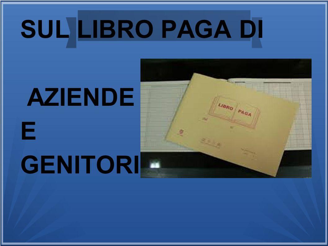 SUL LIBRO PAGA DI AZIENDE E GENITORI