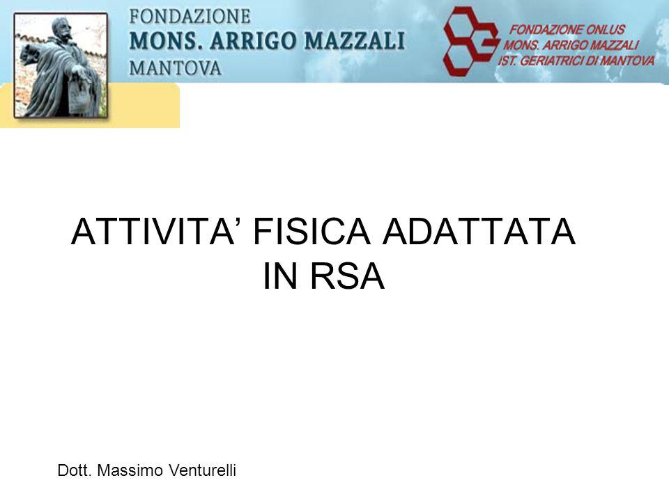 ATTIVITA' FISICA ADATTATA IN RSA Dott. Massimo Venturelli