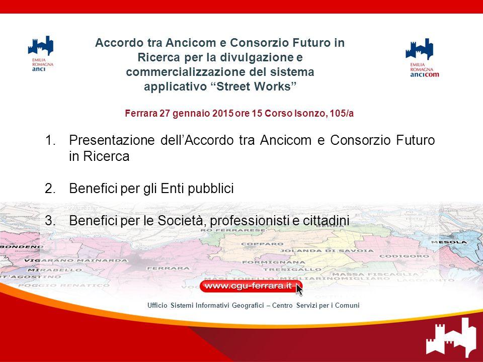 Ferrara 27 gennaio 2015 ore 15 Corso Isonzo, 105/a 1.Presentazione dell'Accordo tra Ancicom e Consorzio Futuro in Ricerca 2.Benefici per gli Enti pubb