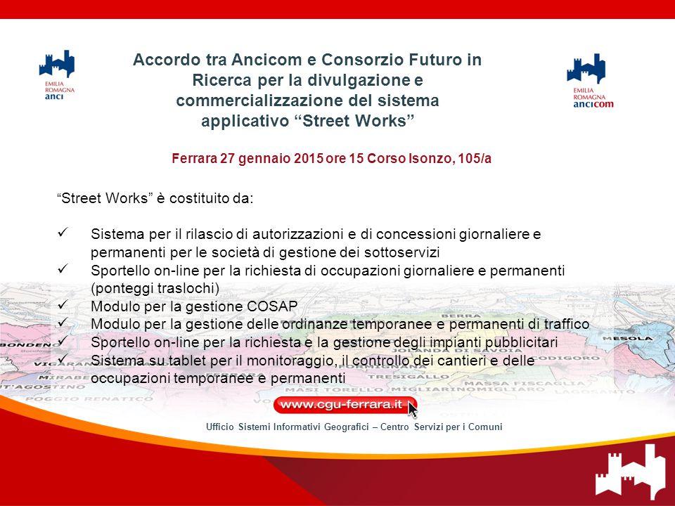 """Ferrara 27 gennaio 2015 ore 15 Corso Isonzo, 105/a """" Street Works"""" è costituito da: Sistema per il rilascio di autorizzazioni e di concessioni giornal"""