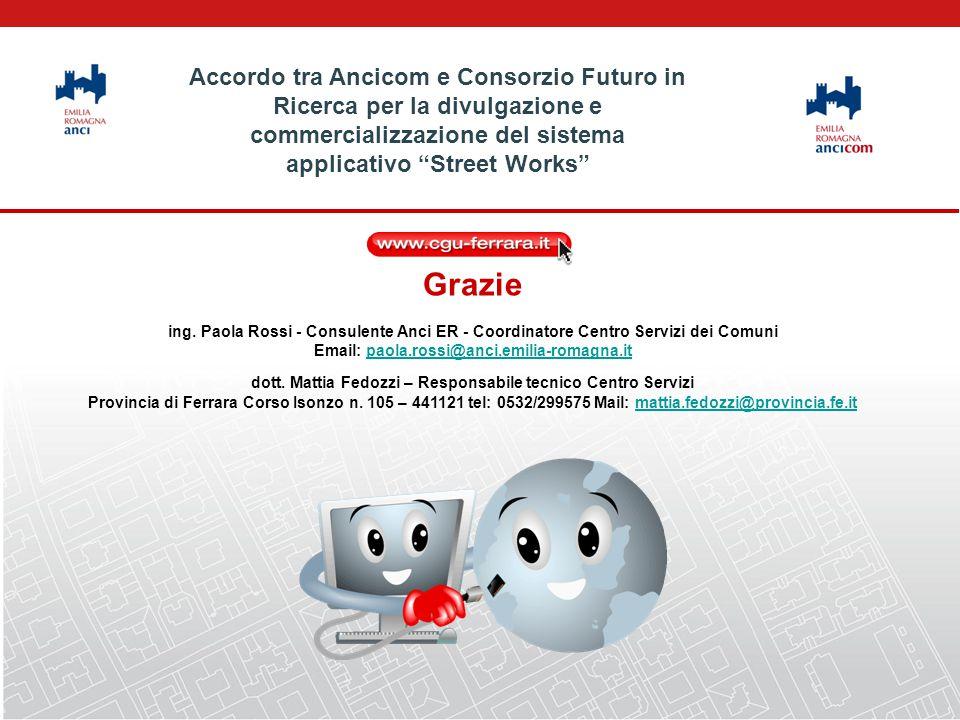 Grazie ing. Paola Rossi - Consulente Anci ER - Coordinatore Centro Servizi dei Comuni Email: paola.rossi@anci.emilia-romagna.itpaola.rossi@anci.emilia