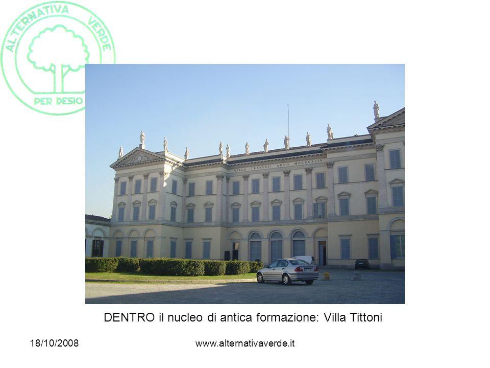 18/10/2008www.alternativaverde.it DENTRO il nucleo di antica formazione: Villa Tittoni
