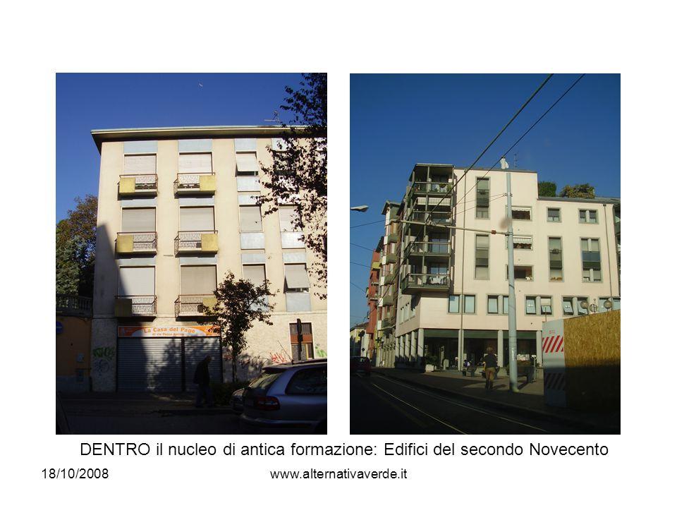 18/10/2008www.alternativaverde.it DENTRO il nucleo di antica formazione: Edifici del secondo Novecento