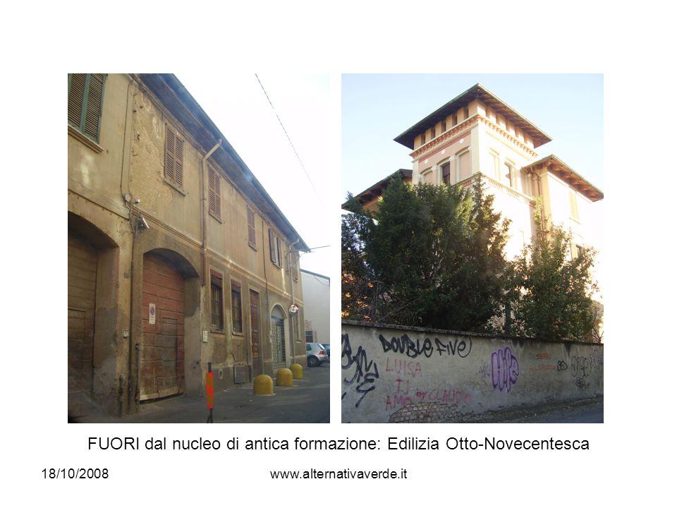 18/10/2008www.alternativaverde.it FUORI dal nucleo di antica formazione: Edilizia Otto-Novecentesca