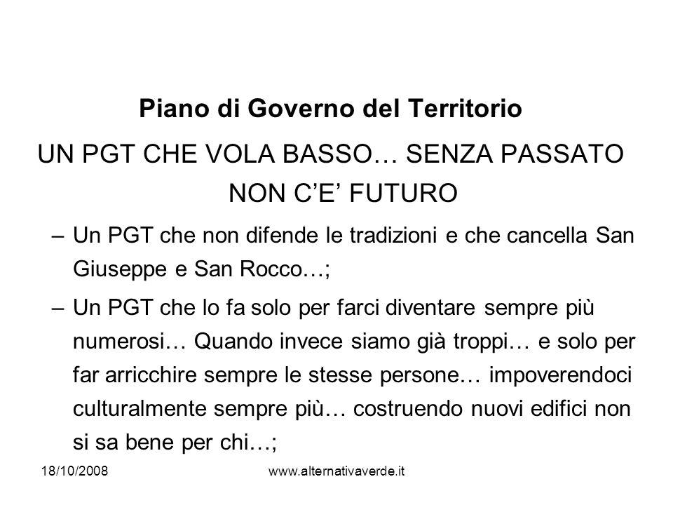 18/10/2008www.alternativaverde.it San Giuseppe – previsioni del nuovo PGT San Giuseppe Nuovi capannoni Nuova residenza Nuovi capannoni PEDEMONTANA