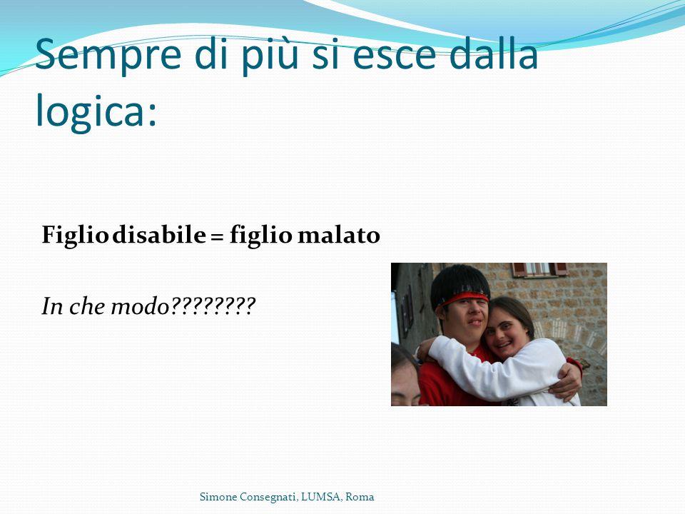 Sempre di più si esce dalla logica: Figlio disabile = figlio malato In che modo???????.