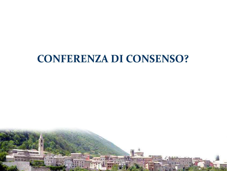 CONFERENZA DI CONSENSO?