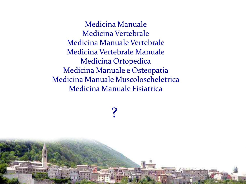 Medicina Manuale Medicina Vertebrale Medicina Manuale Vertebrale Medicina Vertebrale Manuale Medicina Ortopedica Medicina Manuale e Osteopatia Medicin