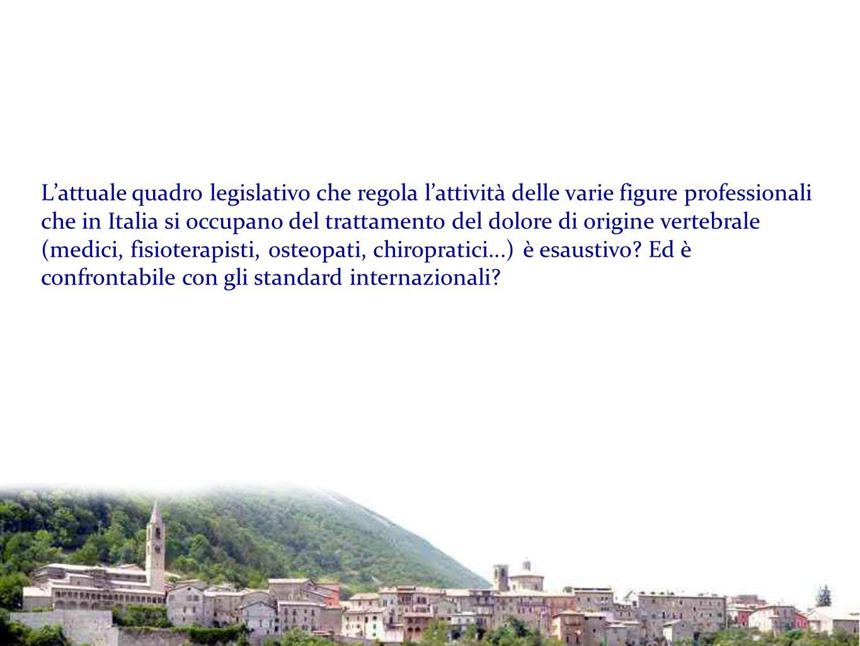 L'attuale quadro legislativo che regola l'attività delle varie figure professionali che in Italia si occupano del trattamento del dolore di origine ve