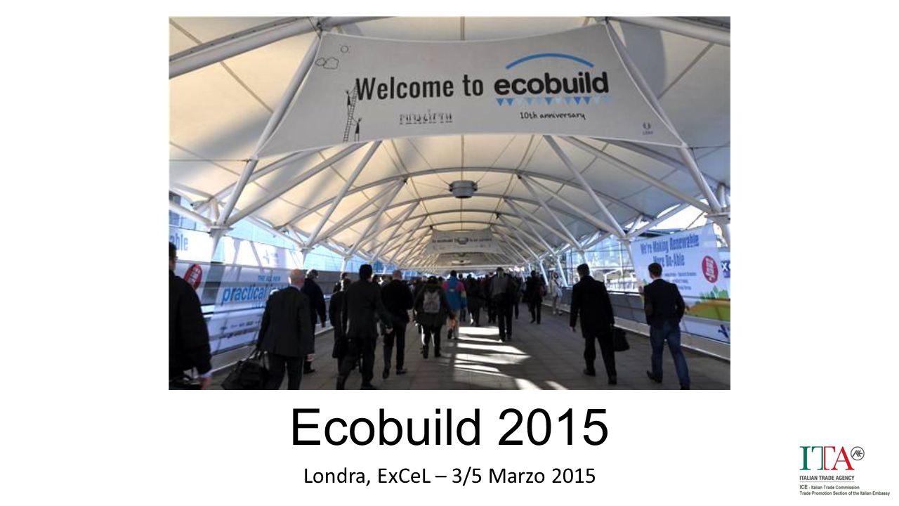 Ecobuild 2015 Londra, ExCeL – 3/5 Marzo 2015