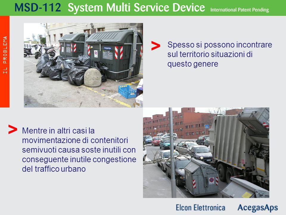 Spesso si possono incontrare sul territorio situazioni di questo genere MSD - 112 Mentre in altri casi la movimentazione di contenitori semivuoti causa soste inutili con conseguente inutile congestione del traffico urbano > > IL PROBLEMA