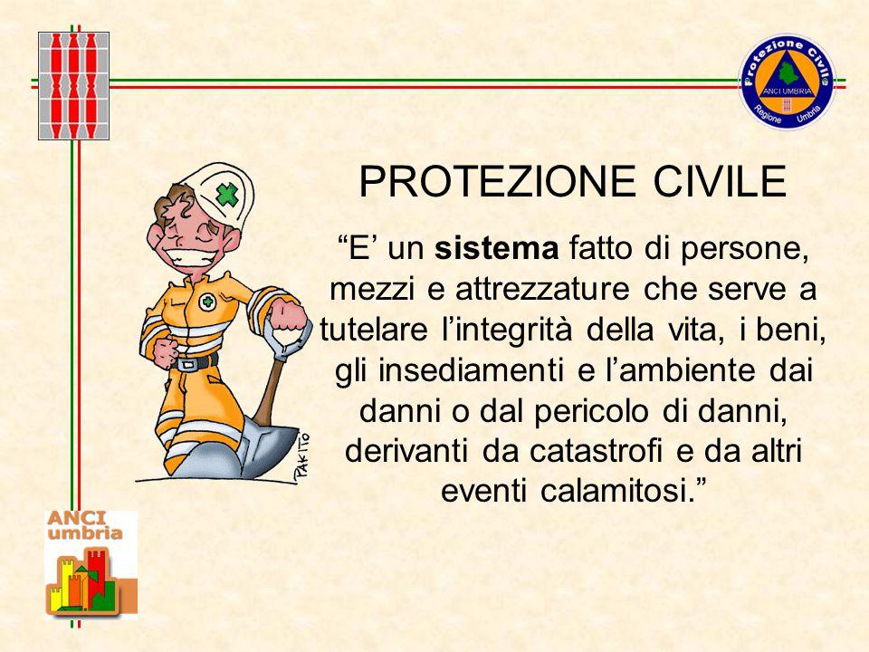 """PROTEZIONE CIVILE """"E' un sistema fatto di persone, mezzi e attrezzature che serve a tutelare l'integrità della vita, i beni, gli insediamenti e l'ambi"""