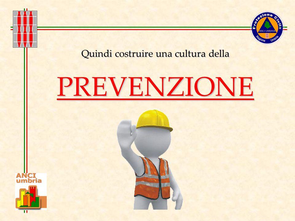 Costruire una cultura della prevenzione non è facile.