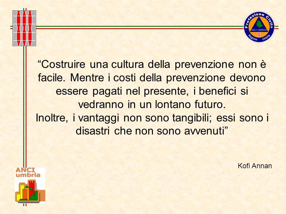 """""""Costruire una cultura della prevenzione non è facile. Mentre i costi della prevenzione devono essere pagati nel presente, i benefici si vedranno in u"""