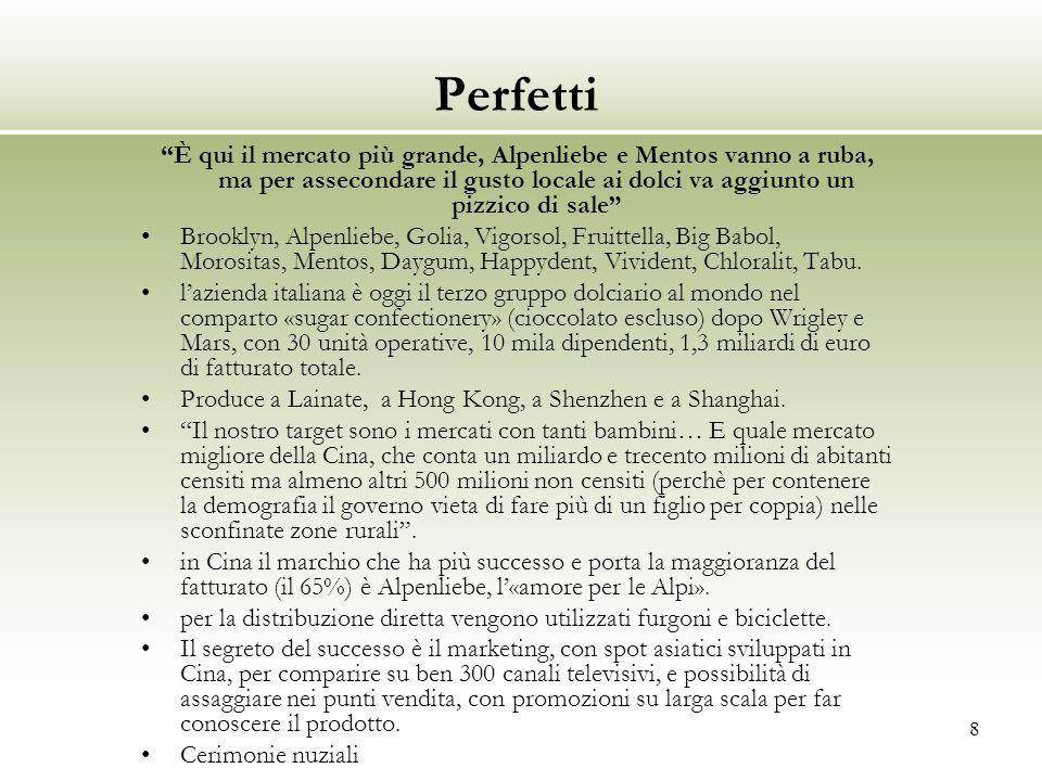 """8 Perfetti """"È qui il mercato più grande, Alpenliebe e Mentos vanno a ruba, ma per assecondare il gusto locale ai dolci va aggiunto un pizzico di sale"""""""
