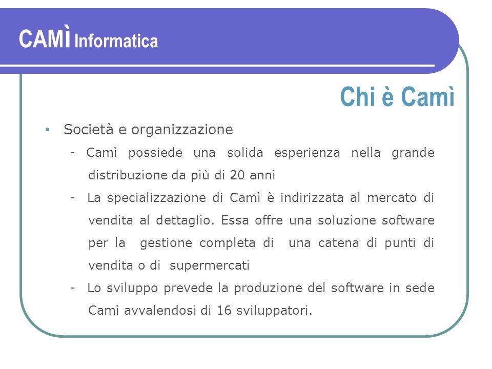 Società e organizzazione - Camì possiede una solida esperienza nella grande distribuzione da più di 20 anni -La specializzazione di Camì è indirizzata al mercato di vendita al dettaglio.