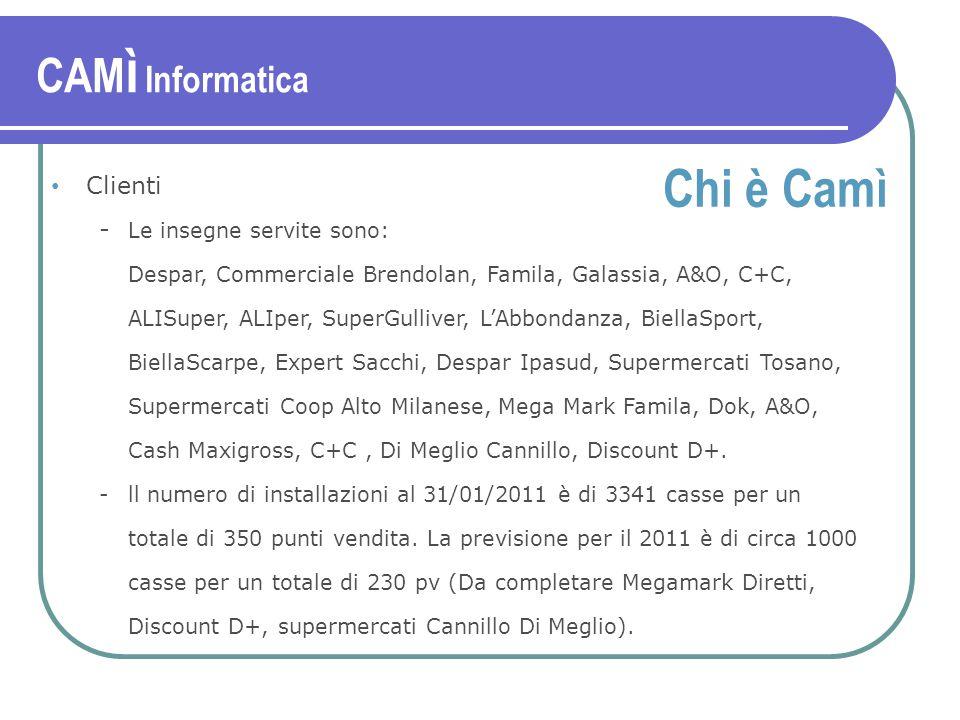 Clienti - Le insegne servite sono: Despar, Commerciale Brendolan, Famila, Galassia, A&O, C+C, ALISuper, ALIper, SuperGulliver, L'Abbondanza, BiellaSport, BiellaScarpe, Expert Sacchi, Despar Ipasud, Supermercati Tosano, Supermercati Coop Alto Milanese, Mega Mark Famila, Dok, A&O, Cash Maxigross, C+C, Di Meglio Cannillo, Discount D+.