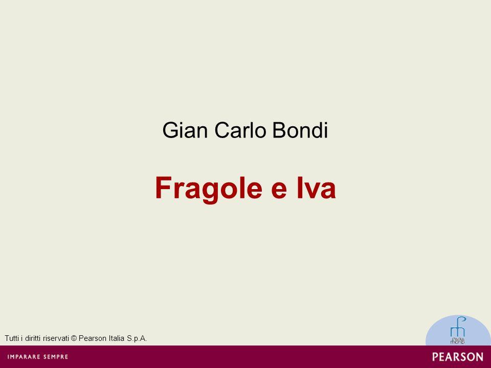 Fragole e Iva Gian Carlo Bondi Tutti i diritti riservati © Pearson Italia S.p.A.