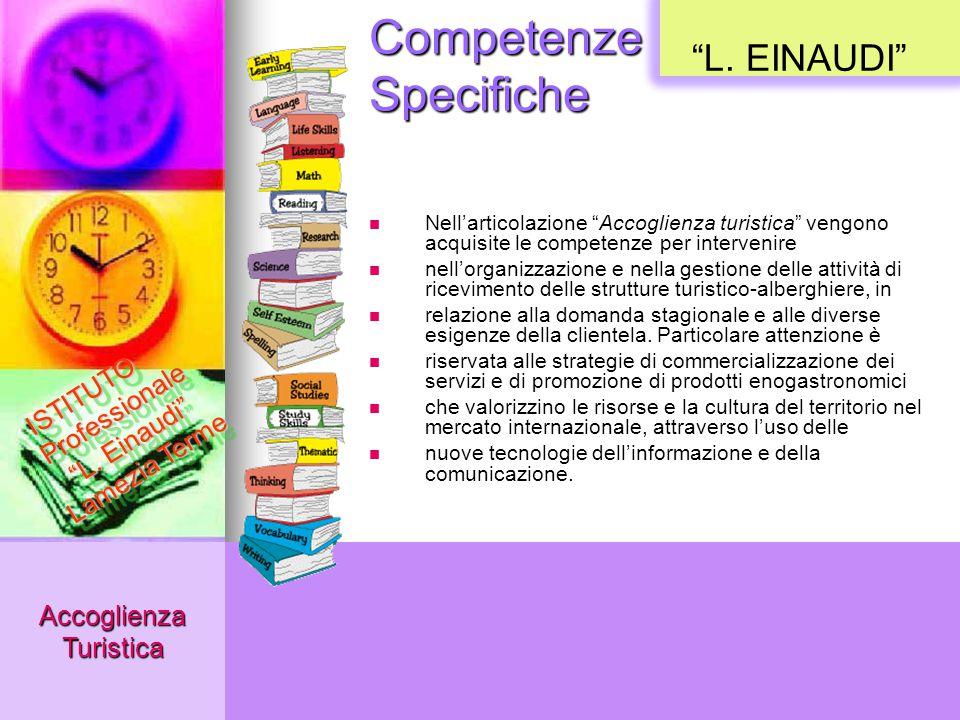 """Competenze Specifiche Accoglienza Turistica ISTITUTO Professionale """"L. Einaudi"""" Lamezia Terme Nell'articolazione """"Accoglienza turistica"""" vengono acqui"""