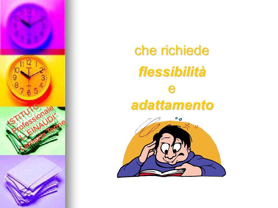 """che richiede flessibilità e adattamento ISTITUTO Professionale """"L: EINAUDI"""" Lamezia Terme"""