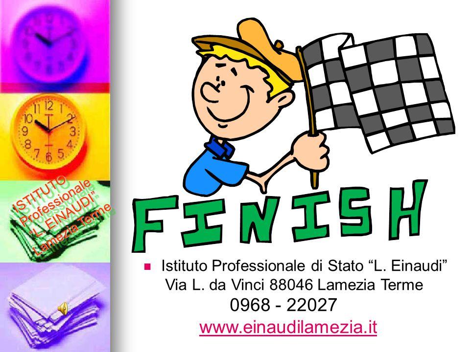 "ISTITUTO Professionale ""L. EINAUDI"" Lamezia Terme Istituto Professionale di Stato ""L. Einaudi"" Via L. da Vinci 88046 Lamezia Terme 0968 - 22027 www.ei"