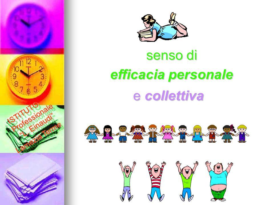 """senso di e collettiva efficacia personale ISTITUTO Professionale """"L. Einaudi"""" Lamezia Terme ISTITUTO Professionale """"L. Einaudi"""" Lamezia Terme"""