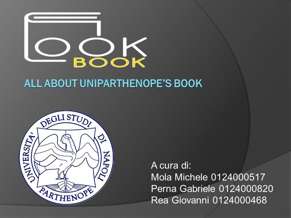 A cura di: Mola Michele 0124000517 Perna Gabriele 0124000820 Rea Giovanni 0124000468