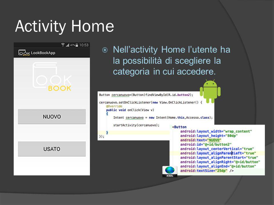 Activity Home  Nell'activity Home l'utente ha la possibilità di scegliere la categoria in cui accedere.
