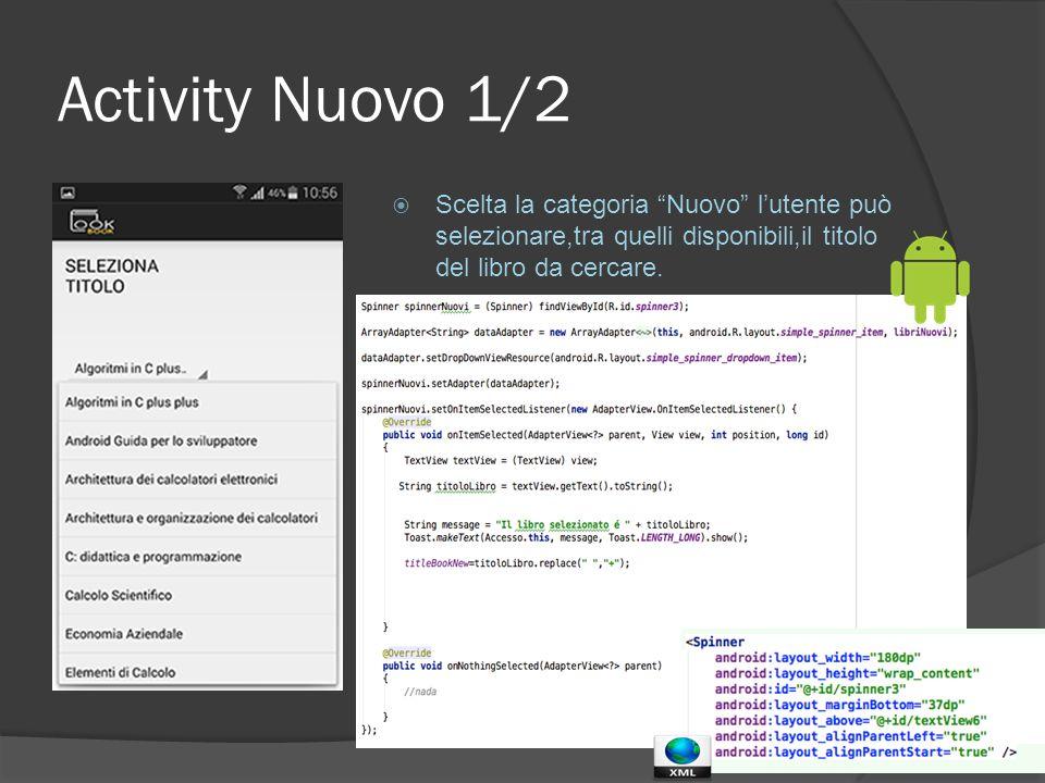 Activity Nuovo 1/2  Scelta la categoria Nuovo l'utente può selezionare,tra quelli disponibili,il titolo del libro da cercare.