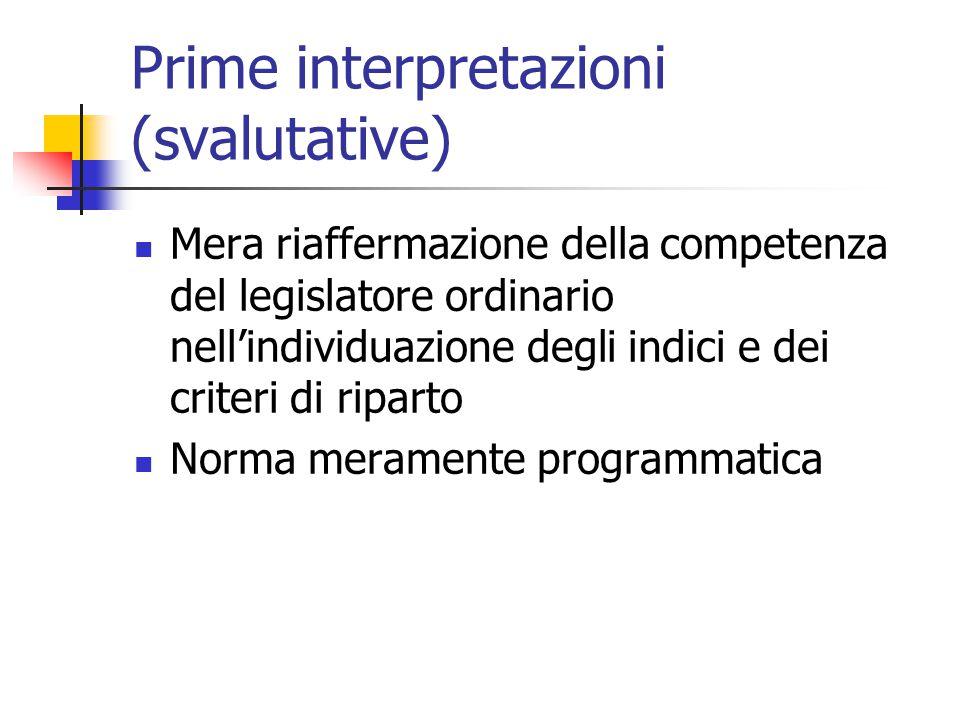 Prime interpretazioni (svalutative) Mera riaffermazione della competenza del legislatore ordinario nell'individuazione degli indici e dei criteri di r