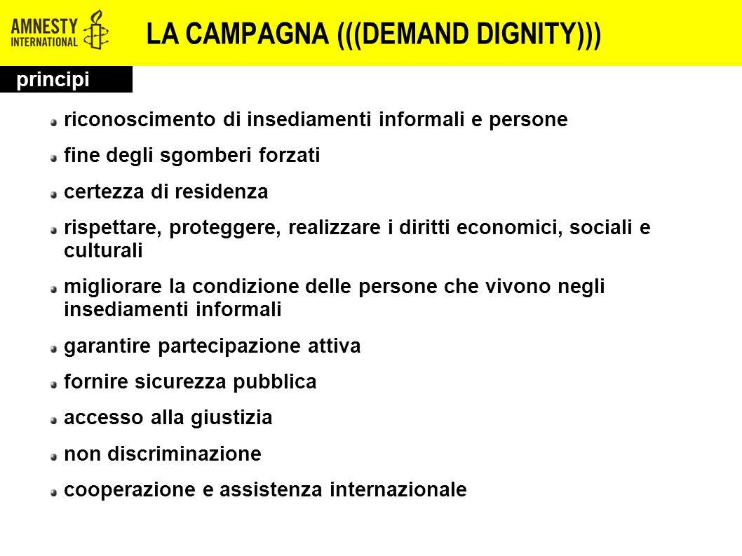 LA CAMPAGNA (((DEMAND DIGNITY))) riconoscimento di insediamenti informali e persone fine degli sgomberi forzati certezza di residenza rispettare, prot