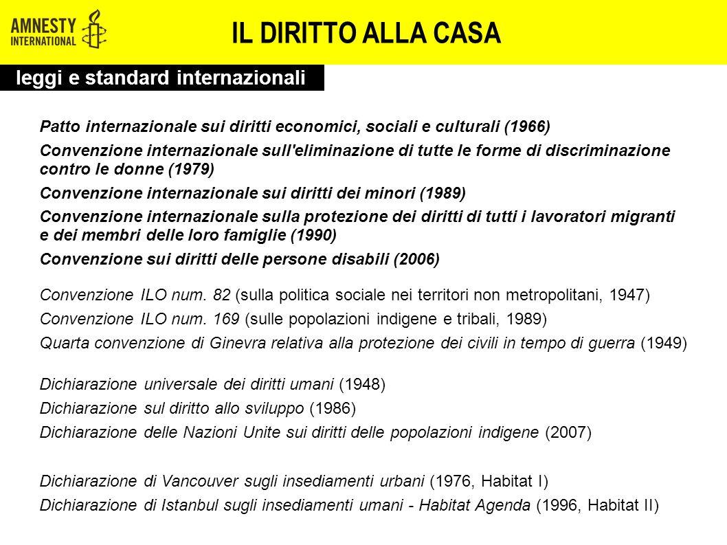 IL DIRITTO ALLA CASA Patto internazionale sui diritti economici, sociali e culturali (1966) Convenzione internazionale sull'eliminazione di tutte le f