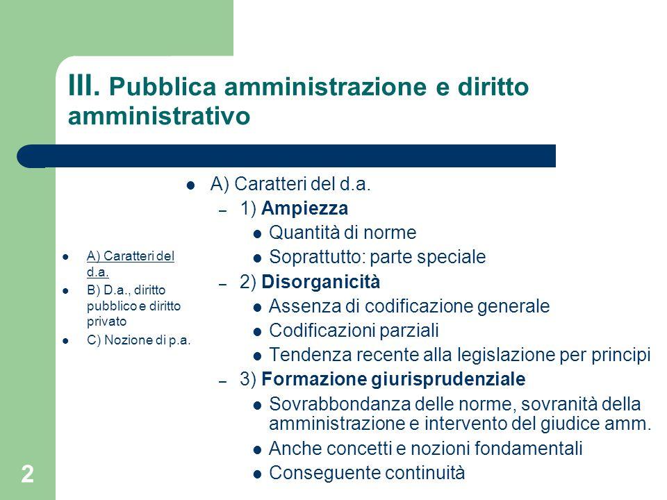 13 III.Pubblica amministrazione e diritto amministrativo A) Caratteri del d.a.